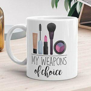 NA Tasse drôle Mes Armes de Choix: Cadeaux de Maquillage pour maquilleur Cadeau Maquillage Tasses Cils Blush Brosse Mascara Cils Fard à paupières